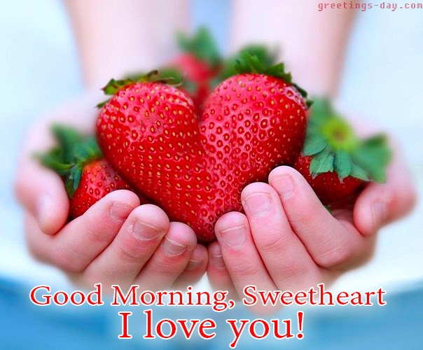 Good morning Sweetheart- Morning Greets For Loved Ones
