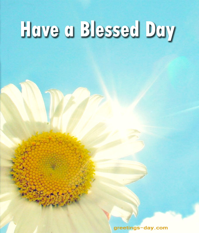 Have A Blessed Day Free Online Ecards Pics Gifs