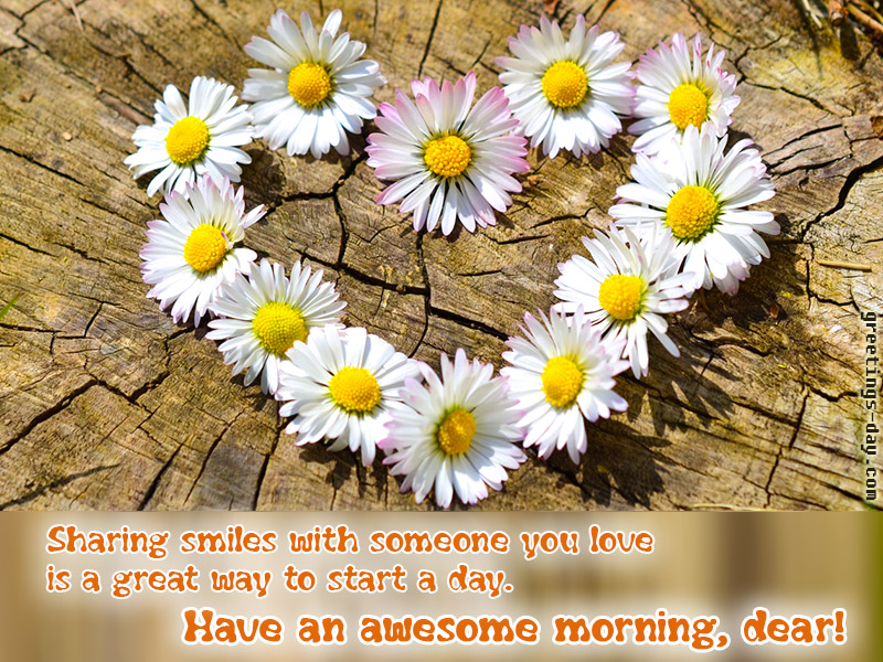 Have an awesome morning dear