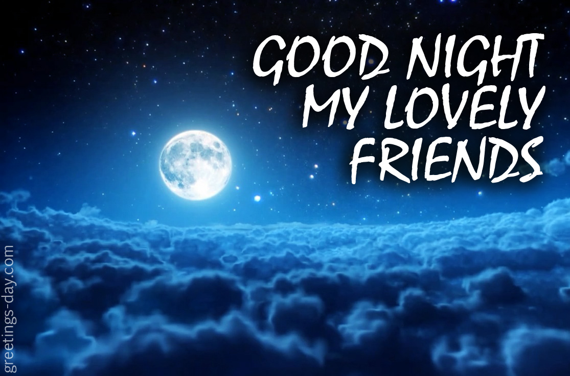 Greeting Cards For Every Day Good Night My Lovely Friend