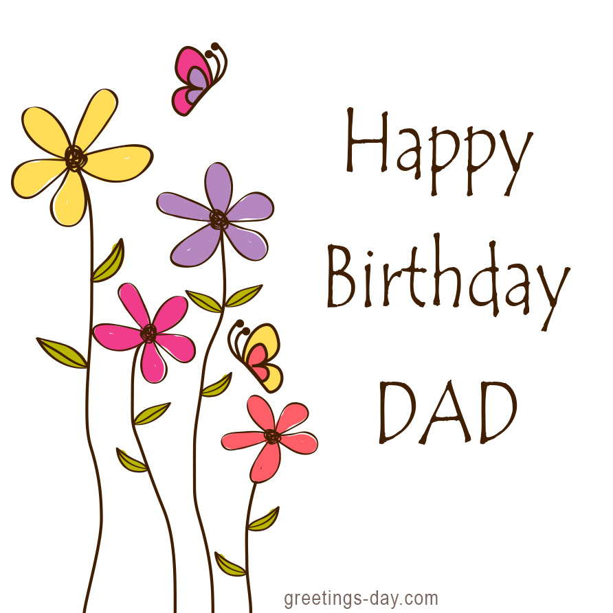 Happy Birthday Dad – Father's Birthday Wishes.