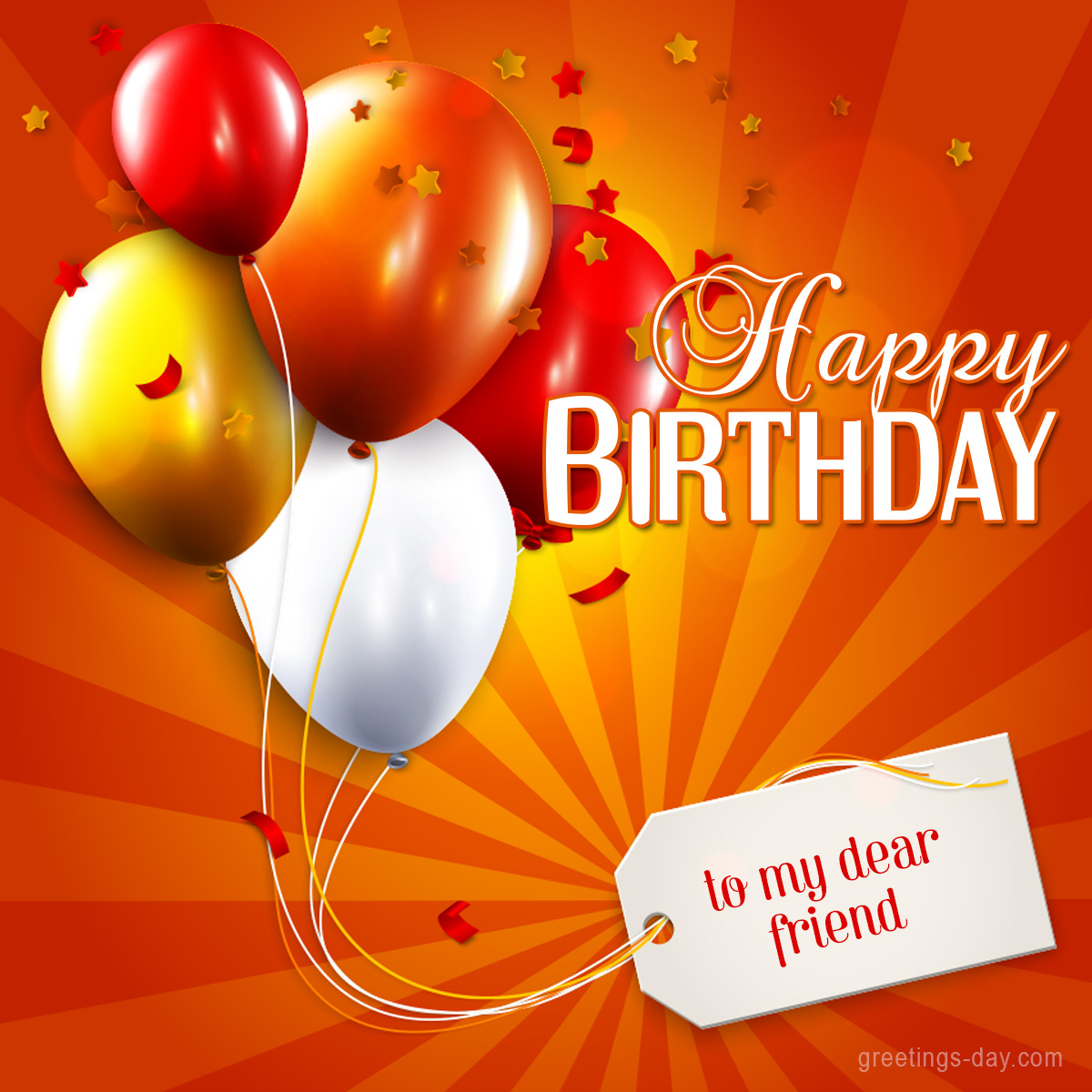 Greeting Cards For Every Day Happy Birthday To My Dear Friend