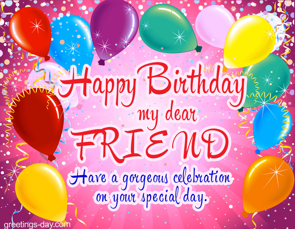 Happy Birthday my Dear Friend Ecard
