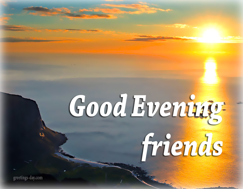Greeting cards for every day good evening daily pics photos good evening m4hsunfo
