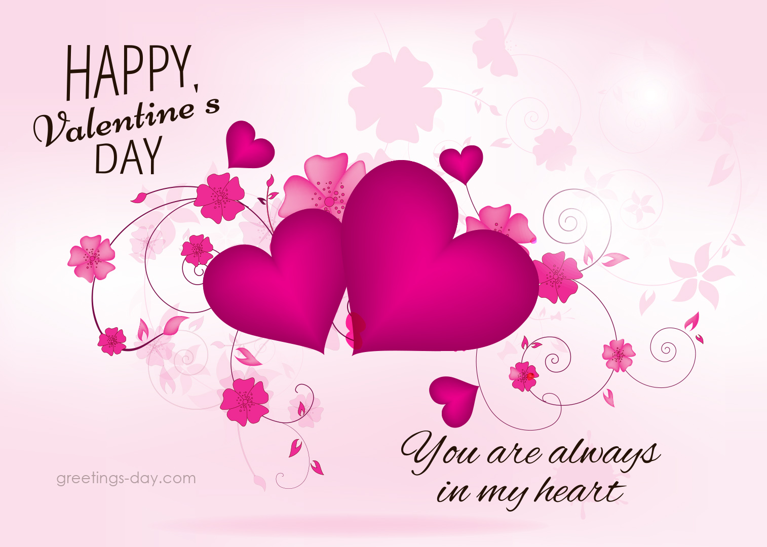 Happy Valentine Day. You are always in my heart.