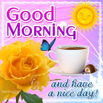 Good Morning and Have a nice Day!