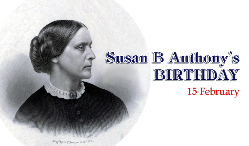 Susan B Anthony's Birthday 2018