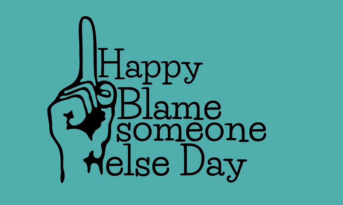 Blame Someone Else Day