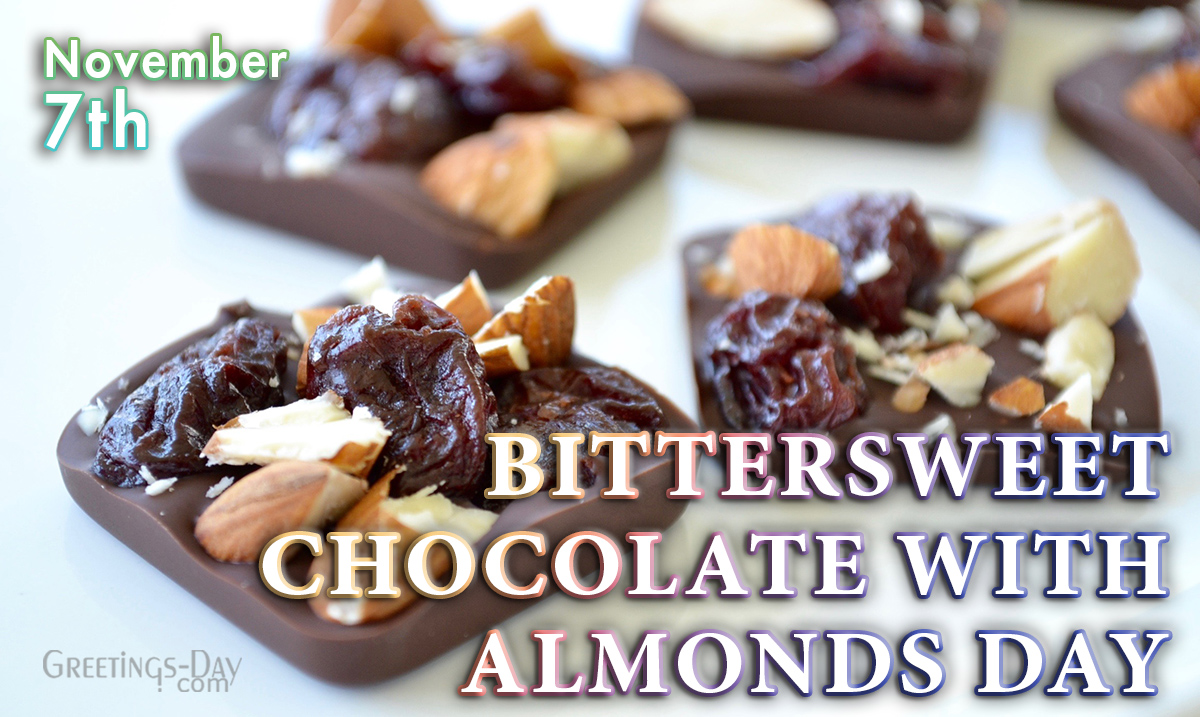 Bittersweet Chocolate with Almonds Day