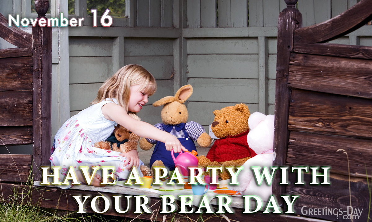 Have a Party with Your Bear Day
