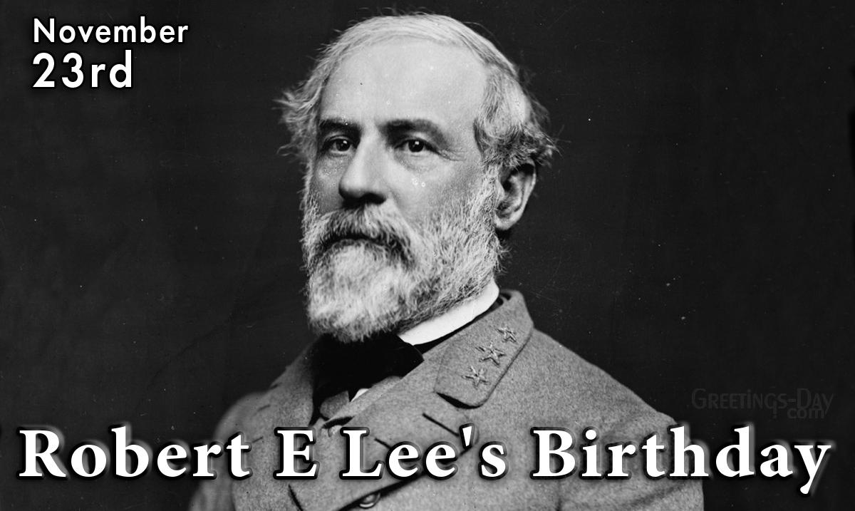 Robert E Lee's Birthday